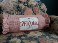 The welcome pillow was made by my friend Barbara ~ she made the pillow and I did the cross stitch.